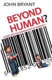 Beyond Human: Science and the Changing Face of Humanity cover photo