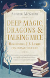 Deep Magic, Dragons and Talking Mice: How Reading C.S. Lewis Can Chang cover photo
