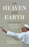 On Heaven and Earth - Pope Francis on Faith, Family and the Church in cover photo
