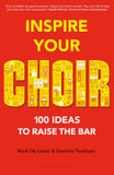 Inspire Your Choir: 100 Ideas to Raise the Bar cover photo