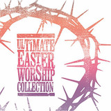 Ultimate Easter Worship Collection [768566022]