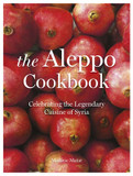 The Aleppo Cookbook: Celebrating the Legendary Cuisine of Syria cover photo