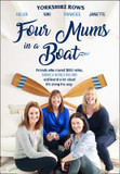 Four Mums in a Boat: Friends Who Rowed 3000 Miles, Broke a World Record and Learnt a Lot About Life Along the Way cover photo