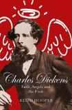 Charles Dickens: Faith, Angels and the Poor [9780745968513]