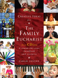 Creative Ideas for the Family Eucharist: A Round-the-year Handbook and Resource [9781848255302]