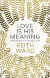 Love is His Meaning: Understanding the Teaching of Jesus [9780281077632]