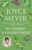 Do Yourself a Favour... Forgive: Learn to Take Control of Your Life Through Forgiveness [9781444745184]