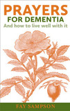Prayers for Dementia: And How to Live Well with it cover photo