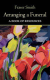 Arranging a Funeral: A Book of Resources cover photo