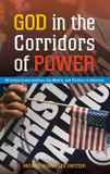The God in the Corridors of Power: Christian Conservatives Media, and Politics in America cover photo
