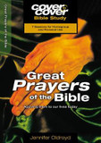 Great Prayers of the Bible: Applying Them to Our Lives Today cover photo