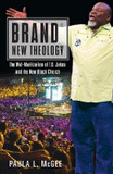 Brand New Theology: The Wal-Martization of T.D. Jakes and the New Black Church cover photo