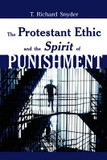 The Protestant Ethic and Spirit of Punishment cover photo