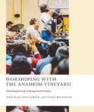 Worshiping with the Anaheim Vineyard: The Emergence of Contemporary Worship cover photo