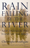 Rain Falling by the River: New and Selected Poems of the Spirit cover photo