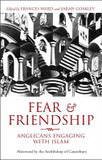 Fear and Friendship: Anglicans Engaging with Islam cover photo