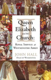 Queen Elizabeth II and Her Church: Royal Service at Westminster Abbey cover photo