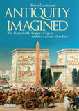 Antiquity Imagined: The Remarkable Legacy of Egypt and the Ancient Near East cover photo