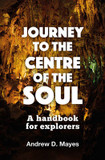 Journey to the Centre of the Soul: A Handbook for Explorers cover photo