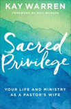 Sacred Privilege: Your Life and Ministry as a Pastor's Wife [9780800728977]