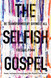 The Selfish Gospel: Be Transformed by Giving it All cover photo