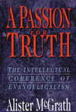 Passion for Truth, A: Intellectual Coherence of Evangelicalism cover photo