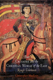 The Crusades and the Christian World of the East: Rough Tolerance cover photo