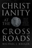 Christianity at the Crossroads: How the Second Century Shaped the Future of the Church cover photo