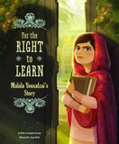 For the Right to Learn: Malala Yousafzai's Story cover photo