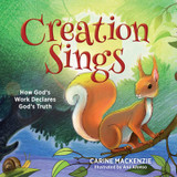 Creation Sings: How God's Work Declares God's Truth cover photo