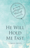He Will Hold Me Fast: A Journey with Grace through Cancer [9781781919859]