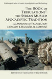 'The Book of Tribulations: the Syrian Muslim Apocalyptic Tradition': An Annotated Translation by Nu'Aym b. Hammad Al-Marwazi cover photo