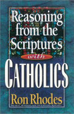 Reasoning from the Scriptures with Catholics cover photo