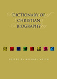 Dictionary of Christian Biography [9780826457547]