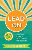 Lead On: 30 reflections to refresh and re-energize your leadership cover photo