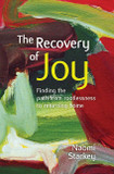 The Recovery of Joy: Finding the Path from Rootlessness to Returning Home [9780857465184]