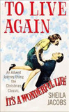 To Live Again: An Advent Journey using the Christmas Classic, It's a Wonderful Life cover photo