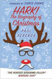 Hark!: The biography of Christmas