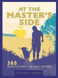 At the Master's Side: 365 meditations for dog-lovers cover photo