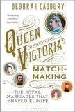 Queen Victoria's Matchmaking: The Royal Marriages that Shaped Europe cover photo