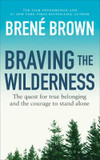 Braving the Wilderness: The quest for true belonging and the courage to stand alone cover photo