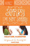 Sorry I'm Not Sorry: An Honest Look at Bullying from the Bully cover photo