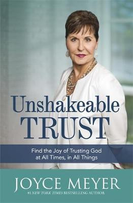 Unshakeable Trust: Find the Joy of Trusting God at All Times, in All Things cover photo