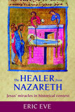 The Healer from Nazareth: Jesus' Miracles in Historical Context cover photo