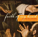 Faith of My Heart: Sacred Choral Music of Franz Liszt cover photo