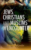Jews, Christians and Muslims in Encounter cover photo