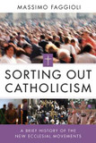 Sorting Out Catholicism: A Brief History of the New Ecclesial Movements cover photo