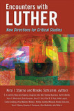 Encounters with Luther: New Directions for Critical Studies cover photo