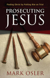 Prosecuting Jesus: Finding Christ by Putting Him on Trial cover photo