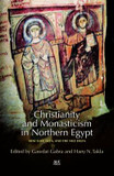 Christianity and Monasticism in Northern Egypt: Beni Suef, Giza and the Nile Delta cover photo
